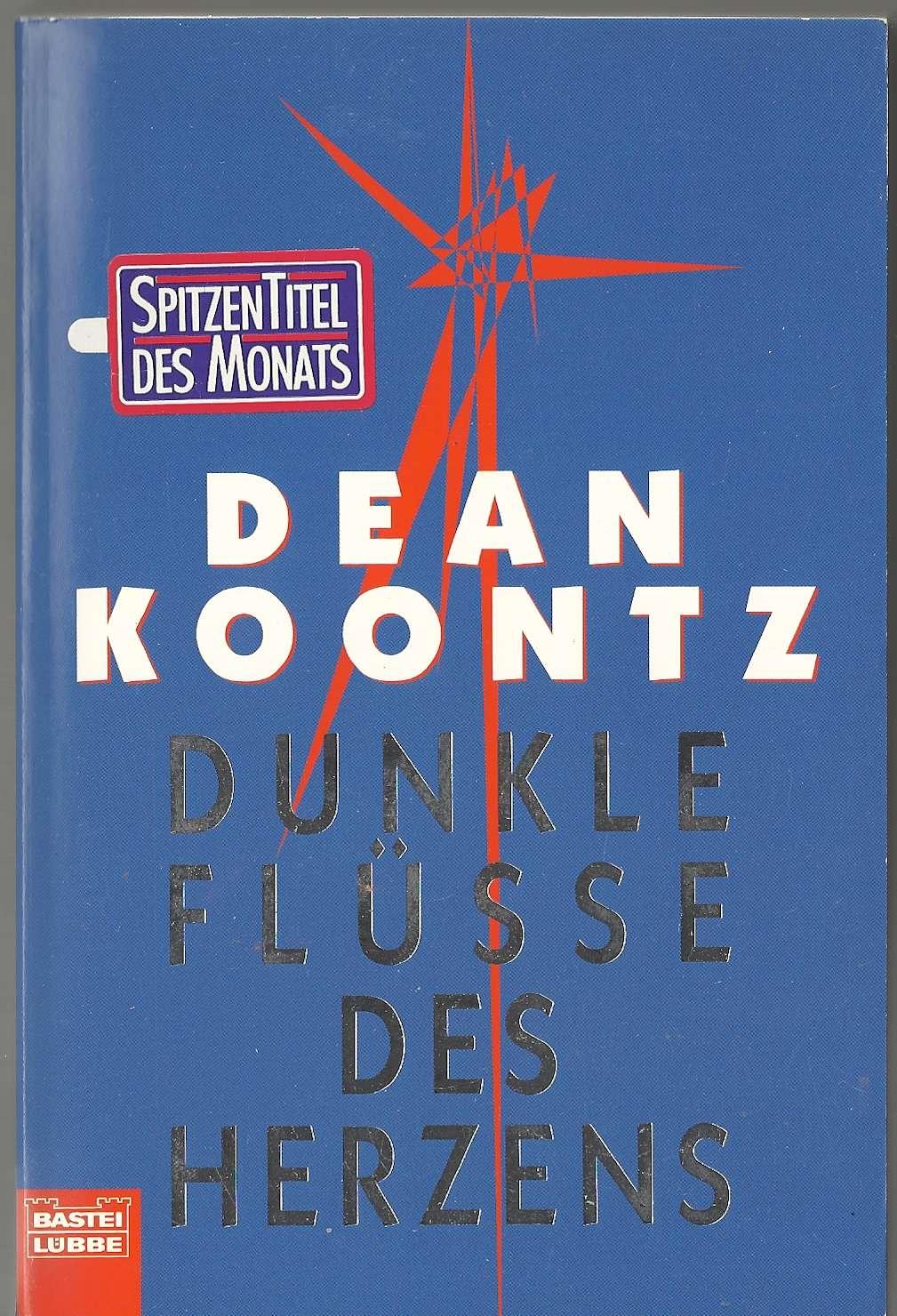 Dunkle Flüsse des Herzens., Koontz, Dean