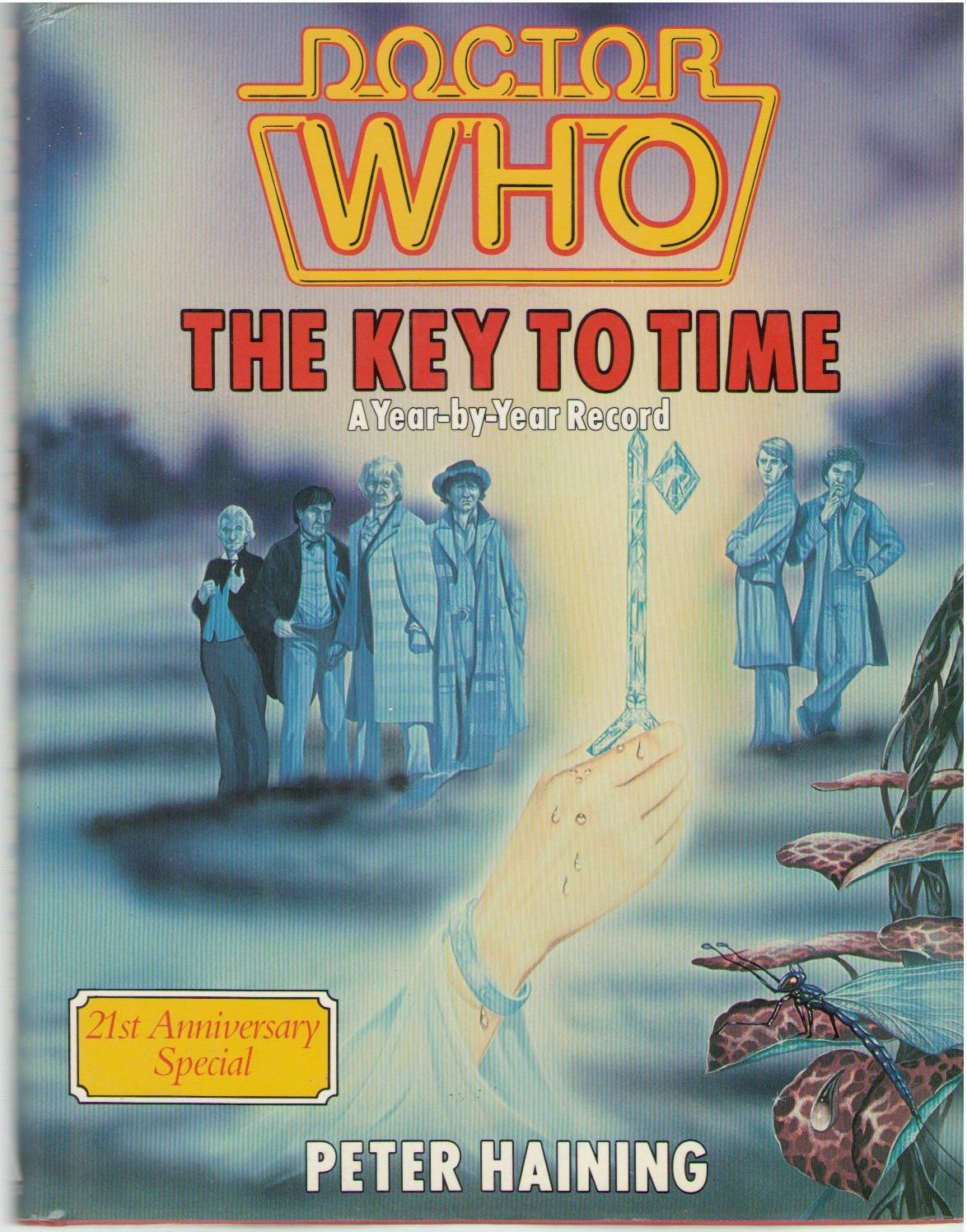 Doctor Who: The Key to Time- A Year by Year Record, 21st Anniversary Special, Haining, Peter