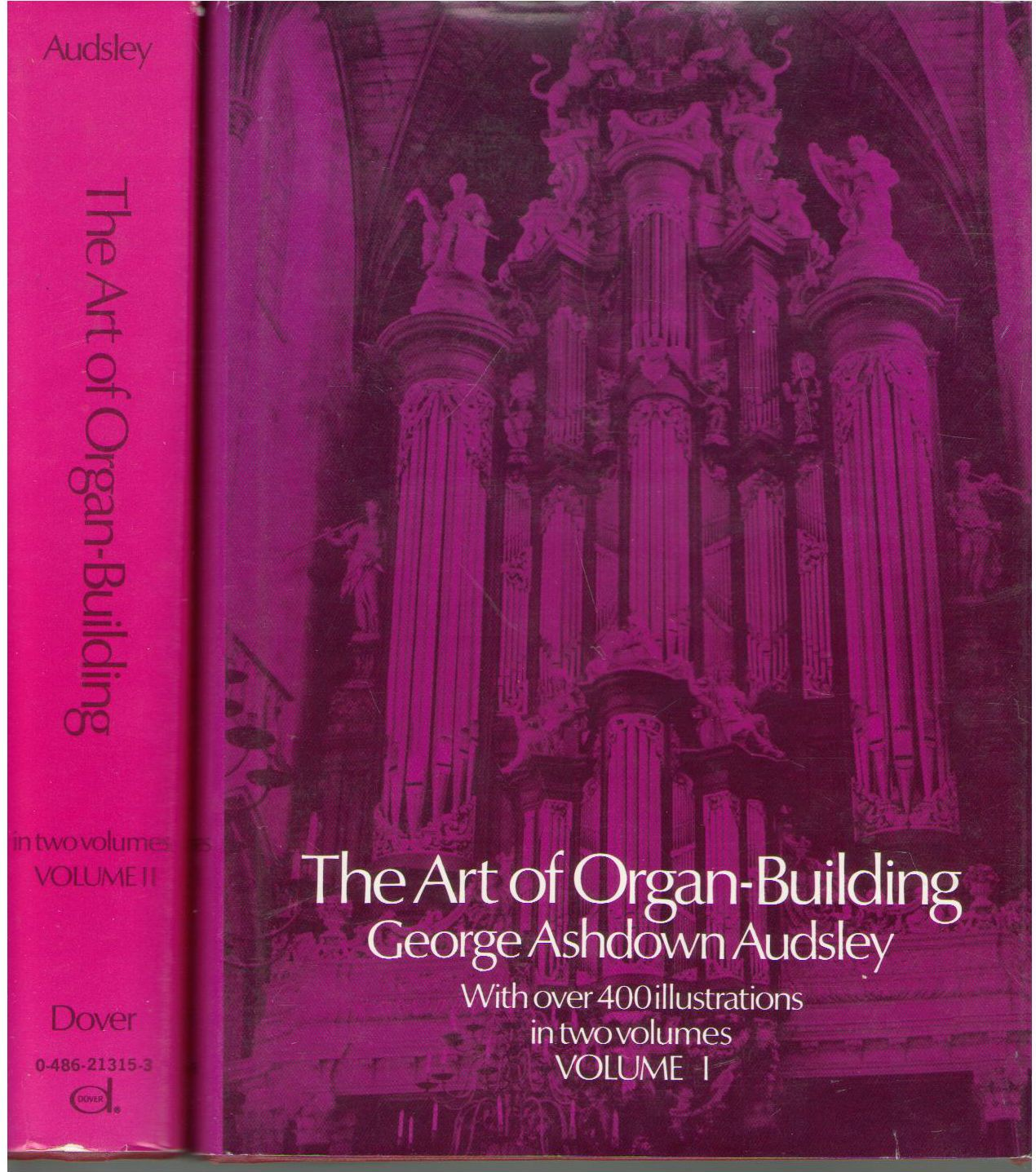 The Art of Organ-Building: A Comprehensive Historical, Theoretical, and Practical Treatise on the Tonal Appointment and Mechanical Construction of ... Church and Chamber Organs (2 Volume Set), Audsley, George Ashdown